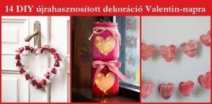14 kreatív dekoráció ötlet Valentin-napra újrahasznosítással