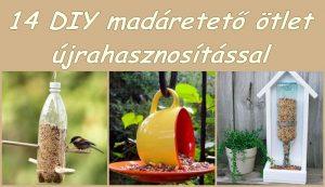 14 DIY madáretető ötlet újrahasznosítással