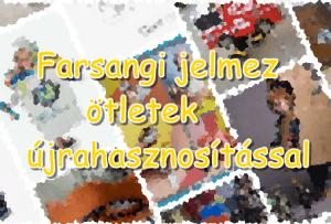 Farsangi jelmez ötletek újrahasznosítással